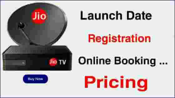 Relinace Jio DTH: Price, Booking Online, Launch Date in India [ 2019 ]